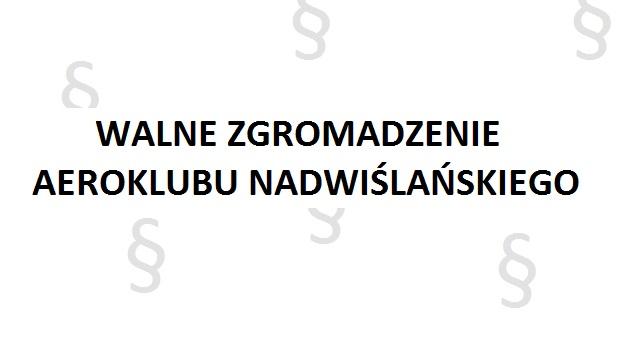 Nadzwyczajne Walne Zgromadzenie Aeroklubu Nadwiślańskiego 02.05.2015